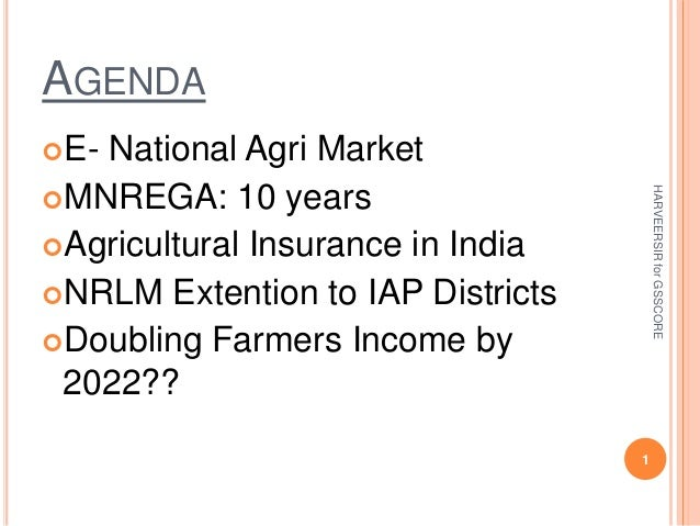 AGENDA E- National Agri Market MNREGA: 10 years Agricultural Insurance in India NRLM Extention to IAP Districts Doubl...