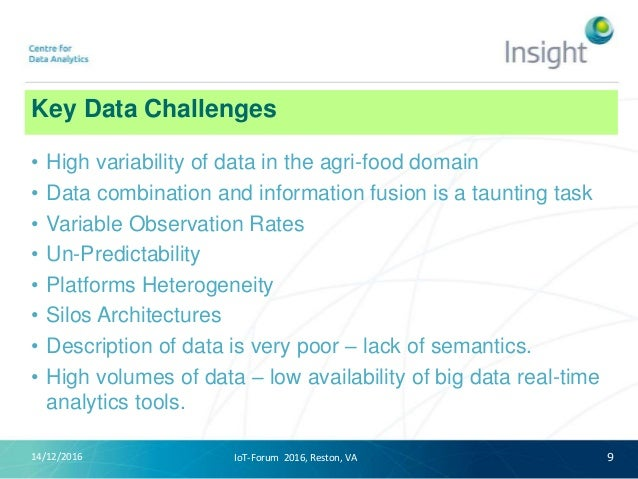 Key Data Challenges • High variability of data in the agri-food domain • Data combination and information fusion is a taun...