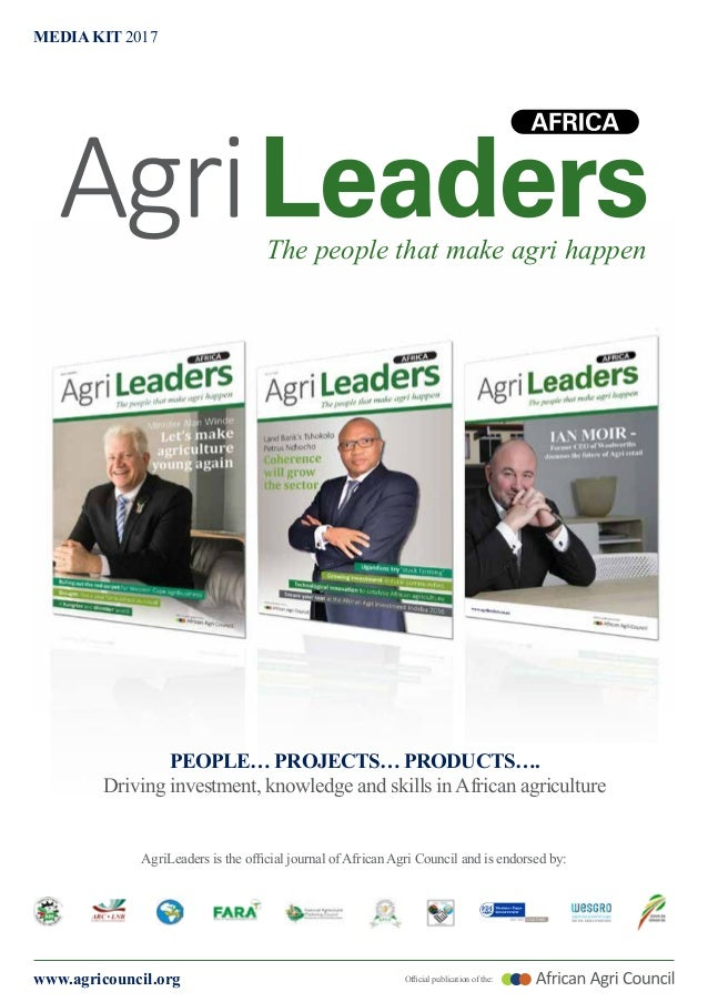 www.agricouncil.org Official publication of the: MEDIA KIT 2017 The people that make agri happen PEOPLE… PROJECTS… PRODUCT...