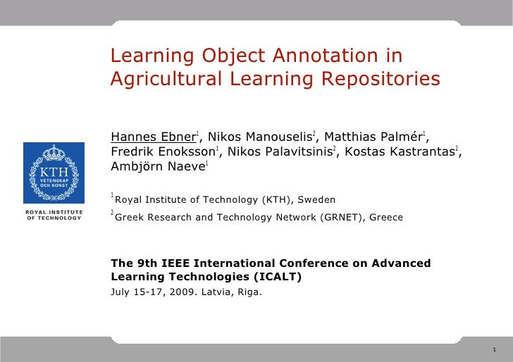 Learning Object Annotation in Agricultural Learning Repositories  Hannes Ebner1, Nikos Manouselis2, Matthias Palmér1, Fred...