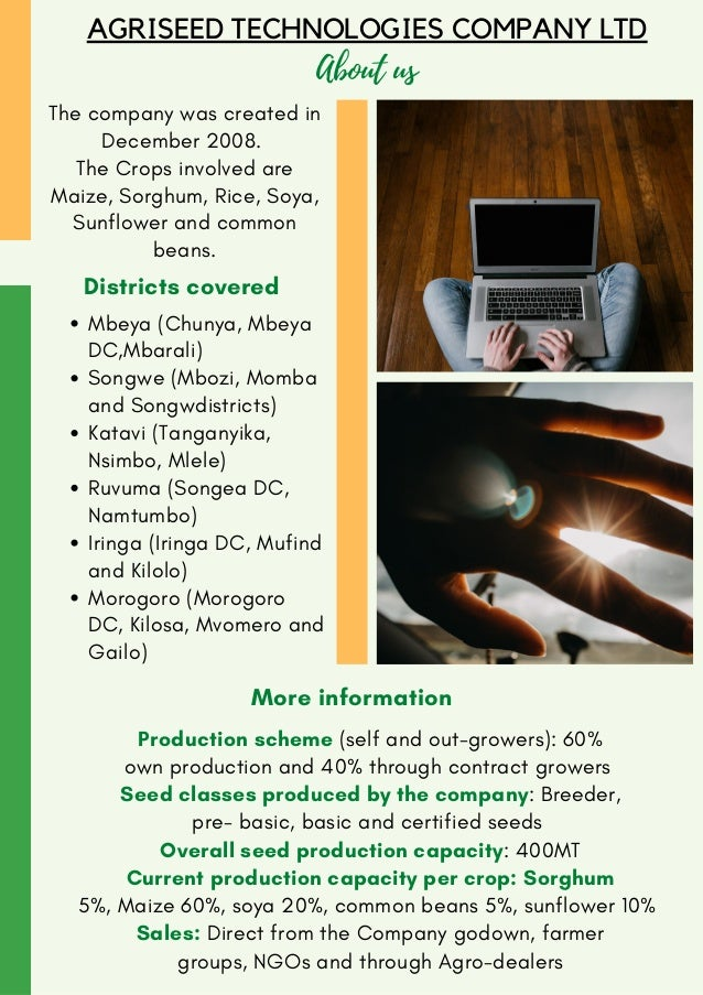 AGRISEED TECHNOLOGIES COMPANY LTD About us The company was created in December 2008. The Crops involved are Maize, Sorghum...