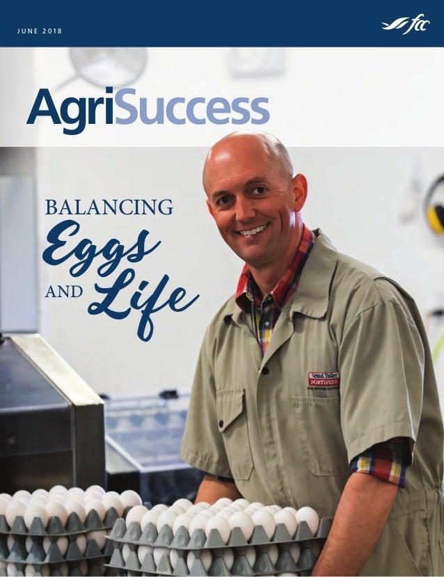 BALANCING Eggs AND Life AgriSuccess J U N E 2 0 1 8