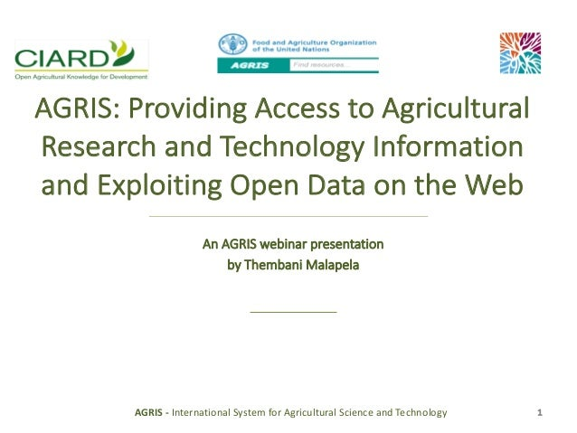 AGRIS:	Providing	Access	to	Agricultural	 Research	and	Technology	Information	 and	Exploiting	Open	Data	on	the	Web An	AGRIS...