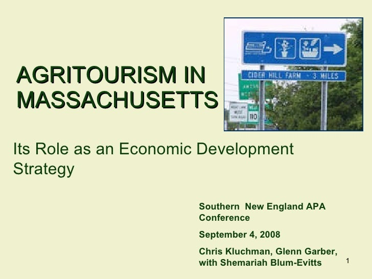 AGRITOURISM IN MASSACHUSETTS Southern  New England APA Conference September 4, 2008 Chris Kluchman, Glenn Garber, with She...