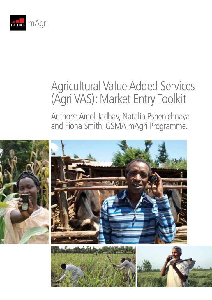 Agricultural Value Added Services(Agri VAS): Market Entry ToolkitAuthors: Amol Jadhav, Natalia Pshenichnayaand Fiona Smith...