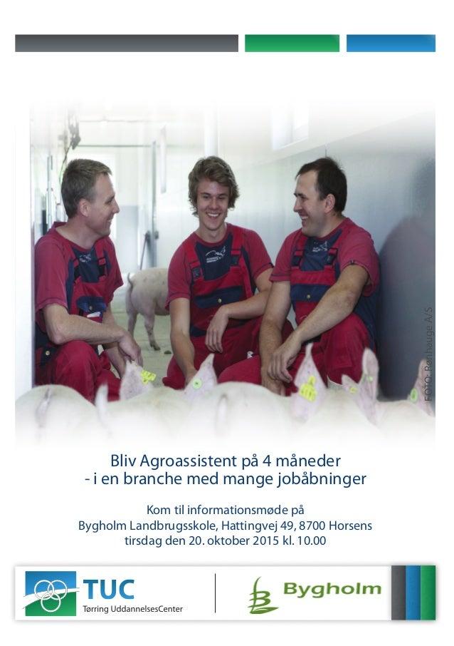 Bliv Agroassistent på 4 måneder - i en branche med mange jobåbninger Kom til informationsmøde på Bygholm Landbrugsskole, H...