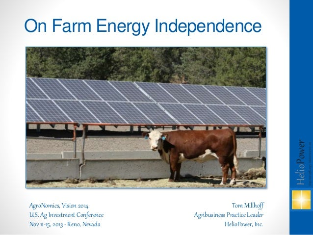 Engineering Energy Solutions since 2001  HelioPower  On Farm Energy Independence  AgroNomics, Vision 2014 U.S. Ag Investme...