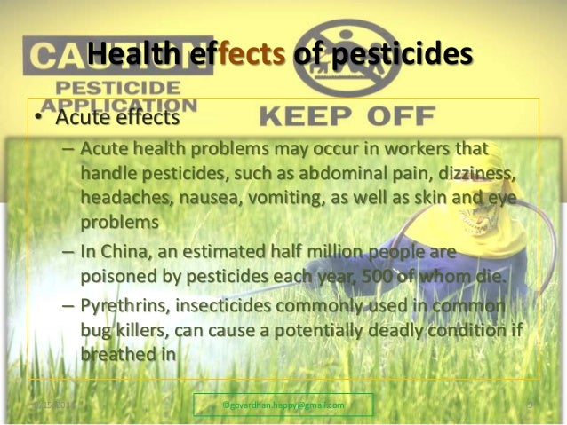 a survey on the health effects of pesticides The impact of pesticides consists of the effects of pesticides on non-target  species pesticides  in the united states, pesticides were found to pollute every  stream and over 90% of wells sampled in a study by the us geological survey   the effects of pesticides on human health depend on the toxicity of the  chemical and.