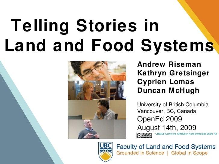 Telling Stories in  Land and Food Systems Andrew Riseman Kathryn Gretsinger Cyprien Lomas Duncan McHugh University of Brit...