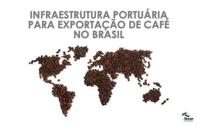 INFRAESTRUTURA PORTUÁRIA PARA EXPORTAÇÃO DE CAFÉ NO BRASIL