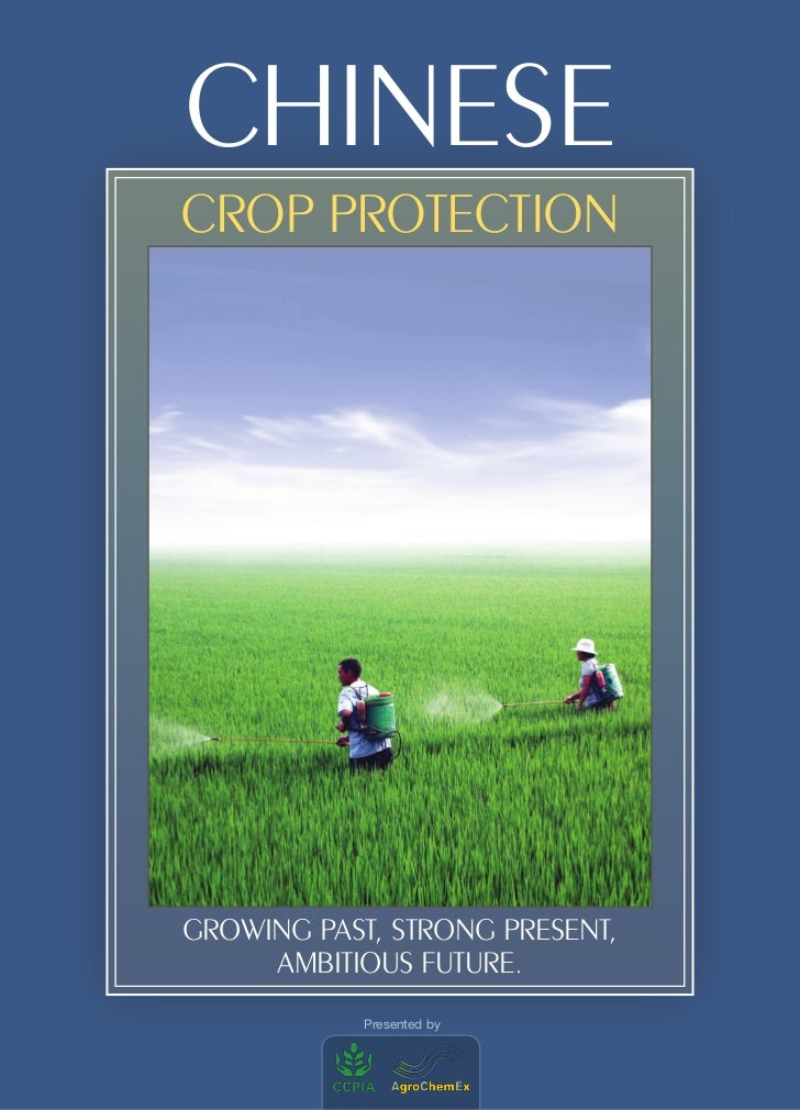 ChineseCrop protectionGrowing Past, Strong Present,     Ambitious Future.            Presented by