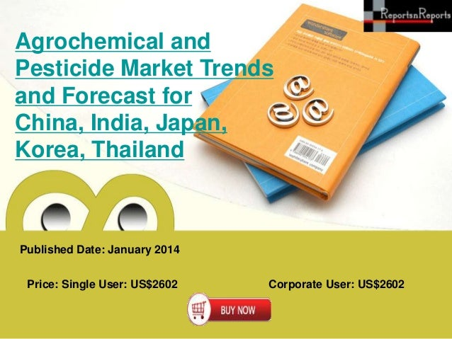 Agrochemical and Pesticide Market Trends and Forecast for China, India, Japan, Korea, Thailand  Published Date: January 20...