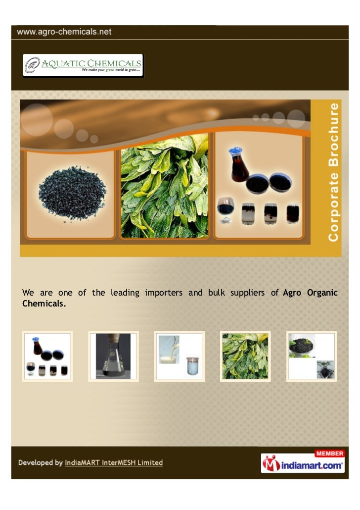 We are one of the leading importers and bulk suppliers of Agro OrganicChemicals.