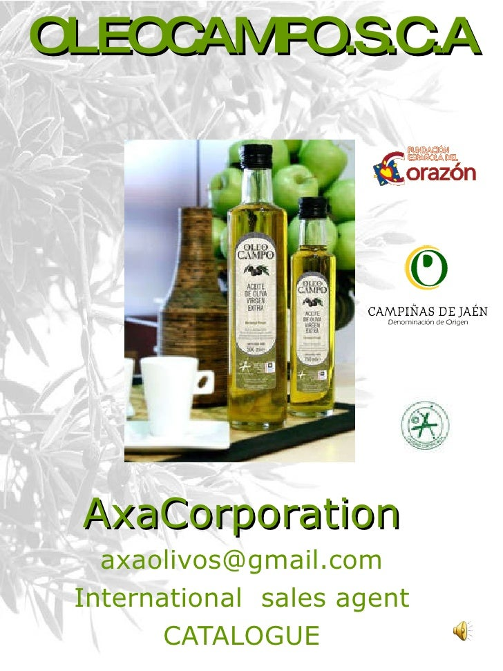 OLEOCAMPO.S.C.A AxaCorporation [email_address] International  sales agent CATALOGUE