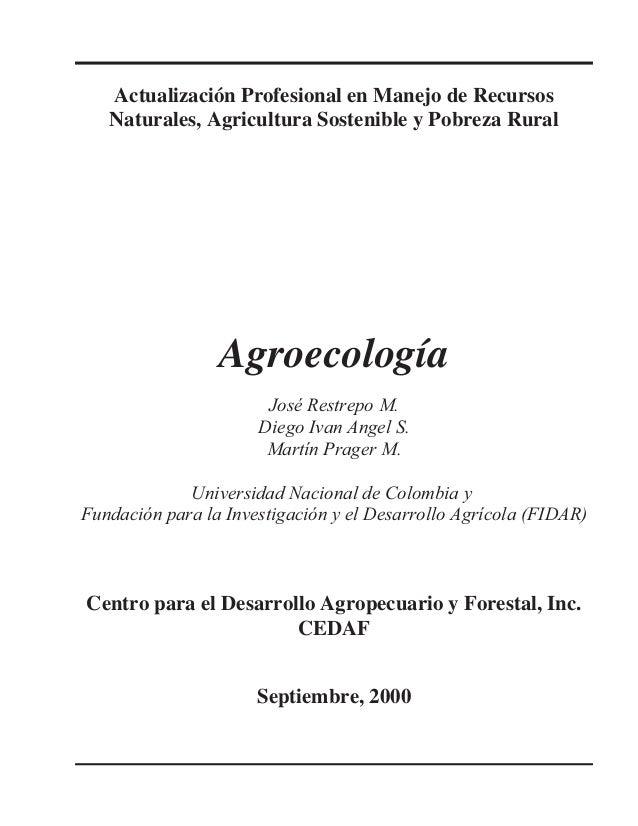 Actualización Profesional en Manejo de Recursos Naturales, Agricultura Sostenible y Pobreza Rural Agroecología José Restre...
