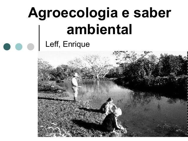 Agroecologia e saber ambiental Leff, Enrique