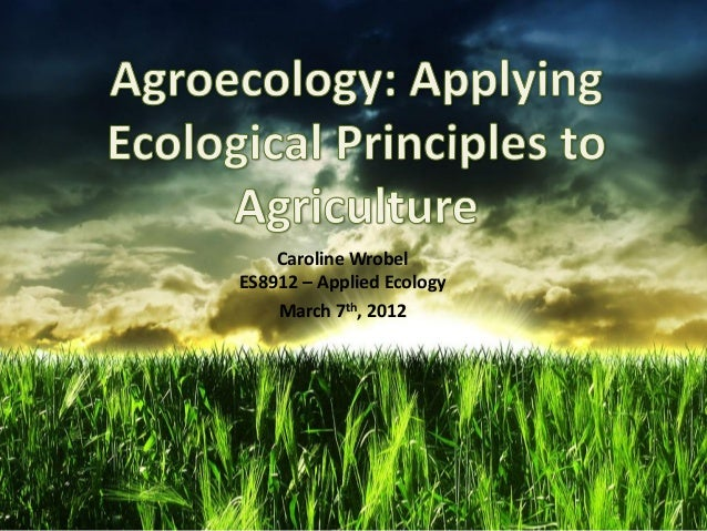 Caroline WrobelES8912 – Applied Ecology    March 7th, 2012