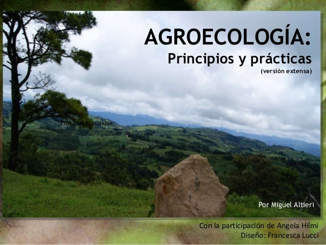 AGROECOLOGÍA:                         Principios y prácticas                                               (versión extens...