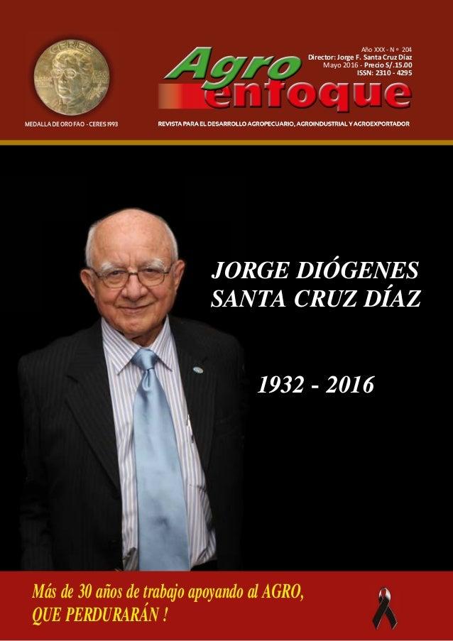 Año XXIX - NO 201 Precio S/.15.00 Año XXX - N O 204 Director: Jorge F. Santa Cruz Díaz Mayo 2016 - Precio S/.15.00 ISSN: 2...