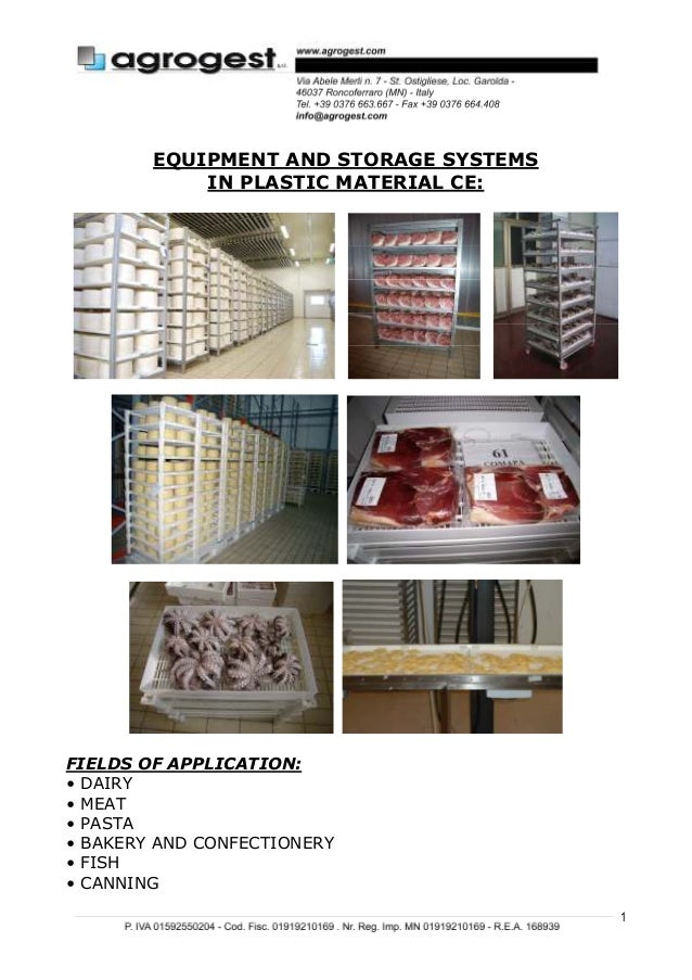 1EQUIPMENT AND STORAGE SYSTEMSIN PLASTIC MATERIAL CE:FIELDS OF APPLICATION:• DAIRY• MEAT• PASTA• BAKERY AND CONFECTIONERY•...