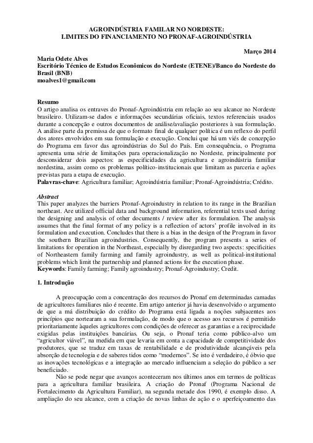 AGROINDÚSTRIA FAMILAR NO NORDESTE: LIMITES DO FINANCIAMENTO NO PRONAF-AGROINDÚSTRIA Março 2014 Maria Odete Alves Escritóri...