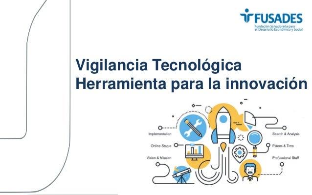Vigilancia Tecnológica Herramienta para la innovación