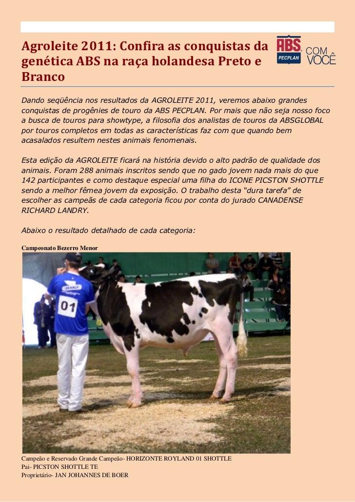Agroleite 2011: Confira as conquistas dagenética ABS na raça holandesa Preto eBrancoDando seqüência nos resultados da AGRO...