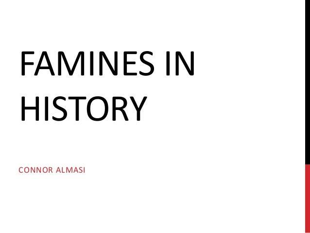 FAMINES IN HISTORY CONNOR ALMASI