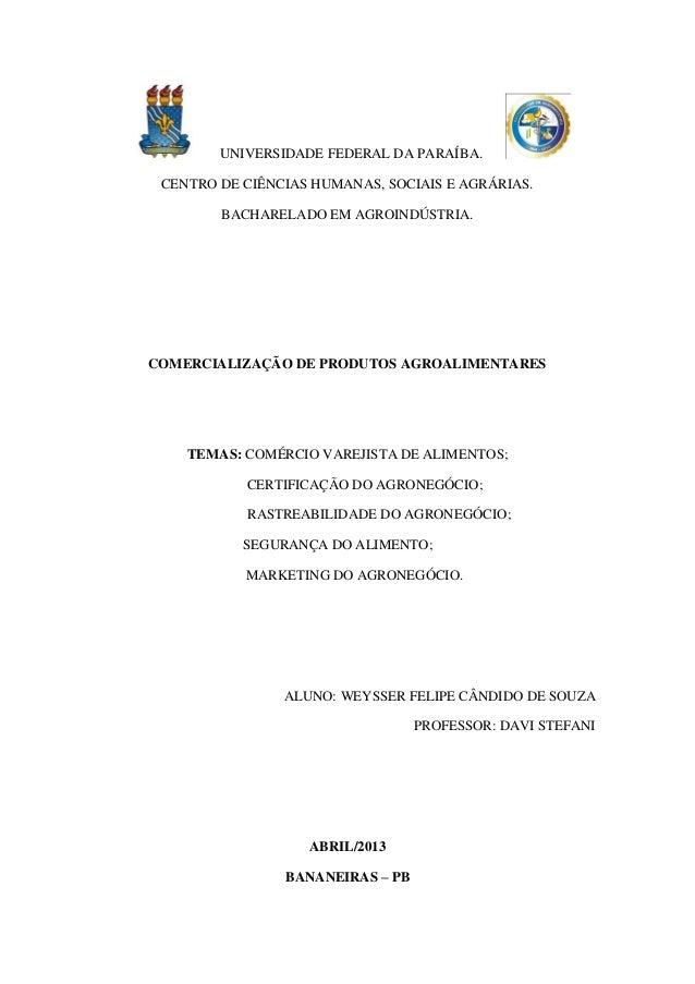 UNIVERSIDADE FEDERAL DA PARAÍBA. CENTRO DE CIÊNCIAS HUMANAS, SOCIAIS E AGRÁRIAS.        BACHARELADO EM AGROINDÚSTRIA.COMER...