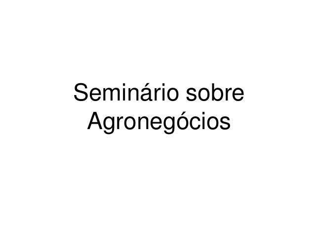 Seminário sobre Agronegócios