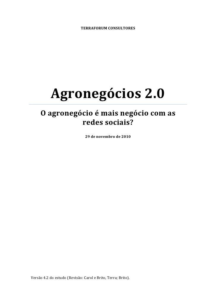 TERRAFORUMCONSULTORES            Agronegócios2.0     Oagronegócioémaisnegóciocomas               redessociais?...