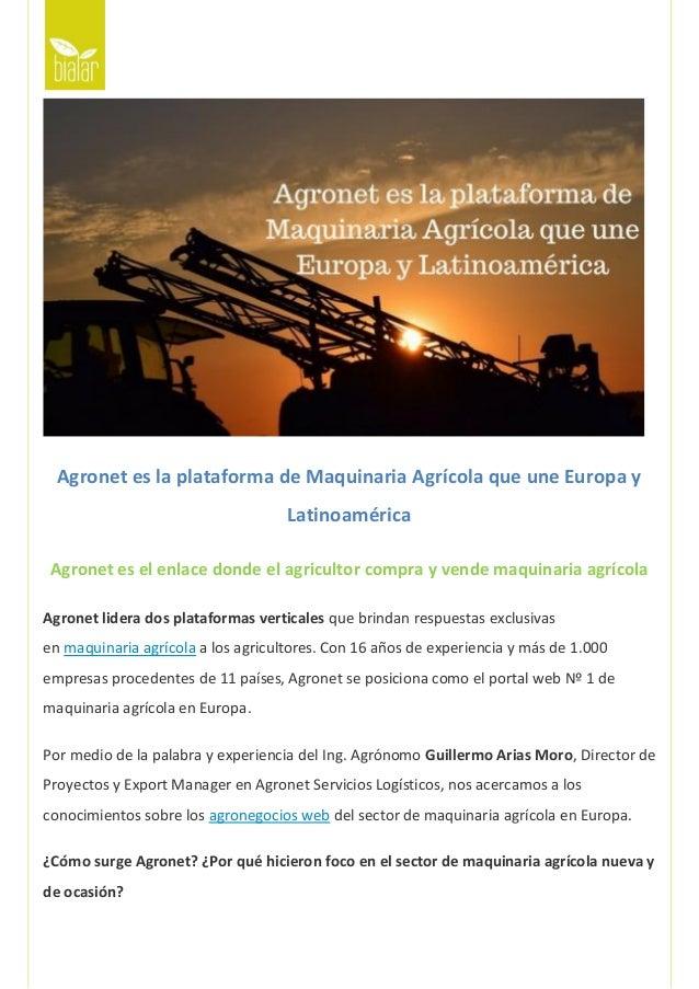 Agronet es la plataforma de Maquinaria Agrícola que une Europa y Latinoamérica Agronet es el enlace donde el agricultor co...