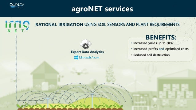 agroNET services BENEFITS: • Increased yields up to 30% • Increased profits and optimized costs • Reduced soil destruction...