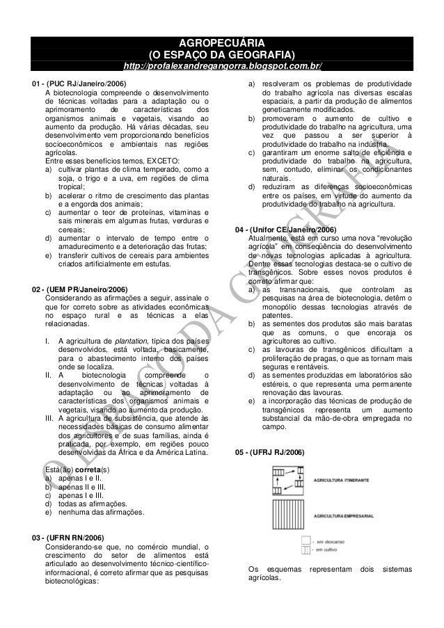 AGROPECUÁRIA (O ESPAÇO DA GEOGRAFIA) http://profalexandregangorra.blogspot.com.br/ 01 - (PUC RJ/Janeiro/2006) A biotecnolo...