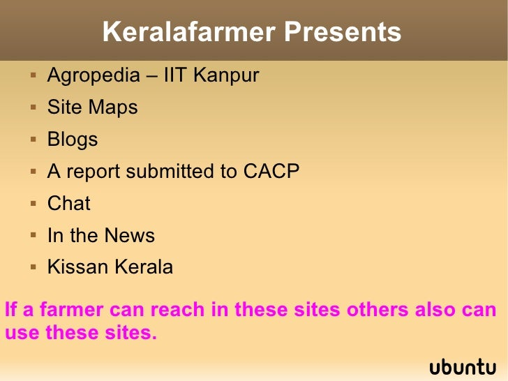 Keralafarmer Presents      Agropedia – IIT Kanpur      Site Maps      Blogs      A report submitted to CACP      Chat...