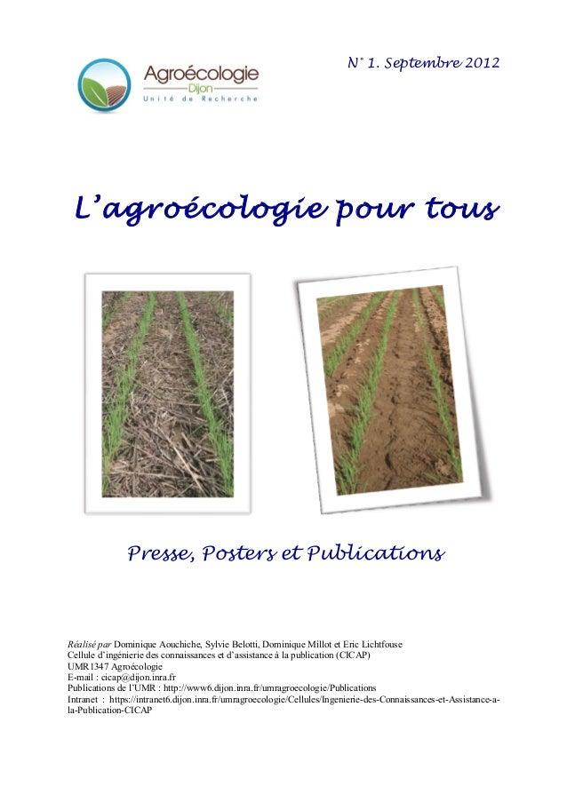 N° 1. Septembre 2012 L'agroécologie pour tous Presse, Posters et Publications Réalisé par Dominique Aouchiche, Sylvie Belo...