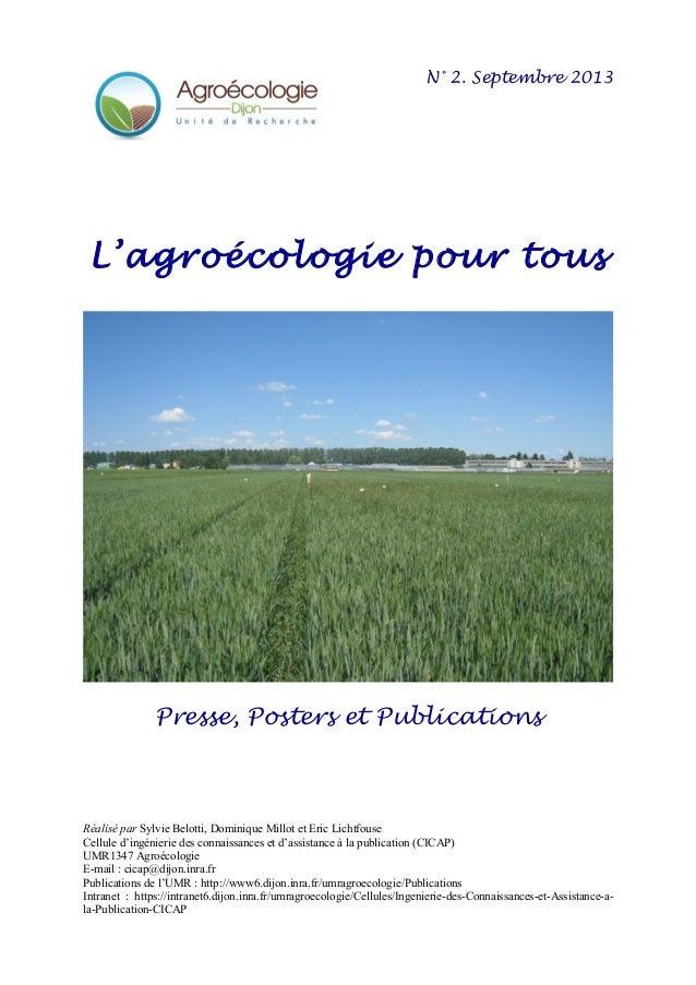 N° 2. Septembre 2013 L'agroécologie pour tous Presse, Posters et Publications Réalisé par Sylvie Belotti, Dominique Millot...
