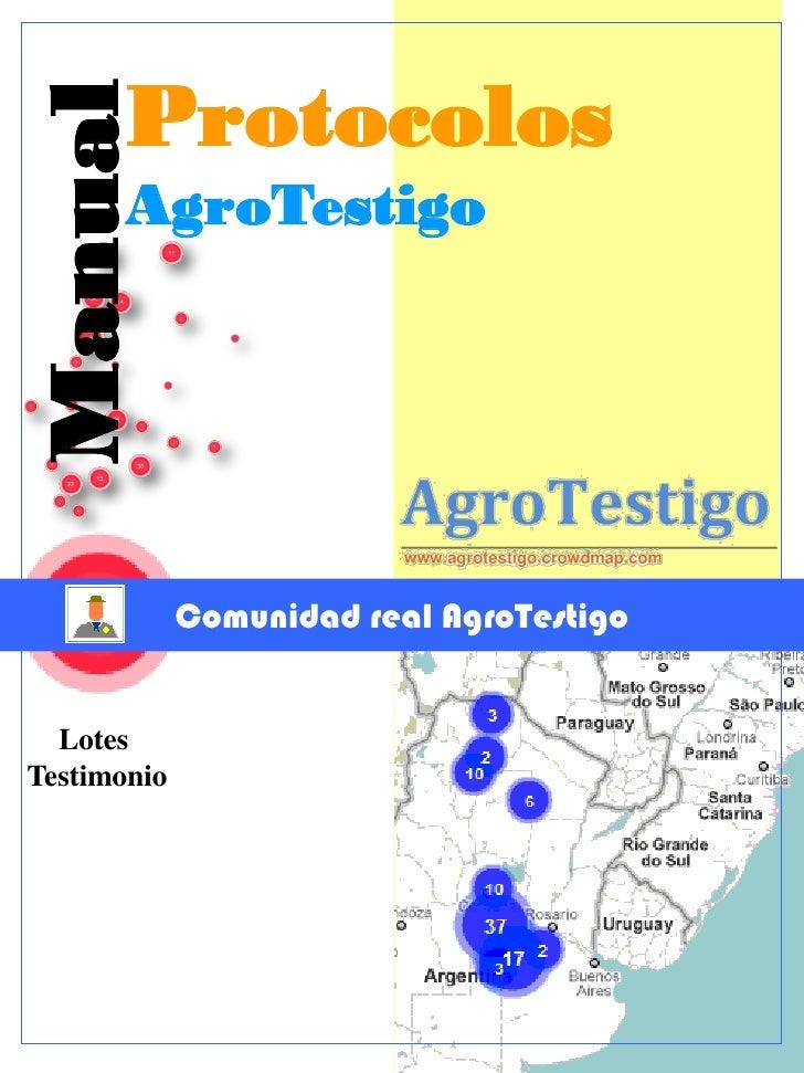 Manual Protocolos       AgroTestigo             Comunidad real AgroTestigo  LotesTestimonio