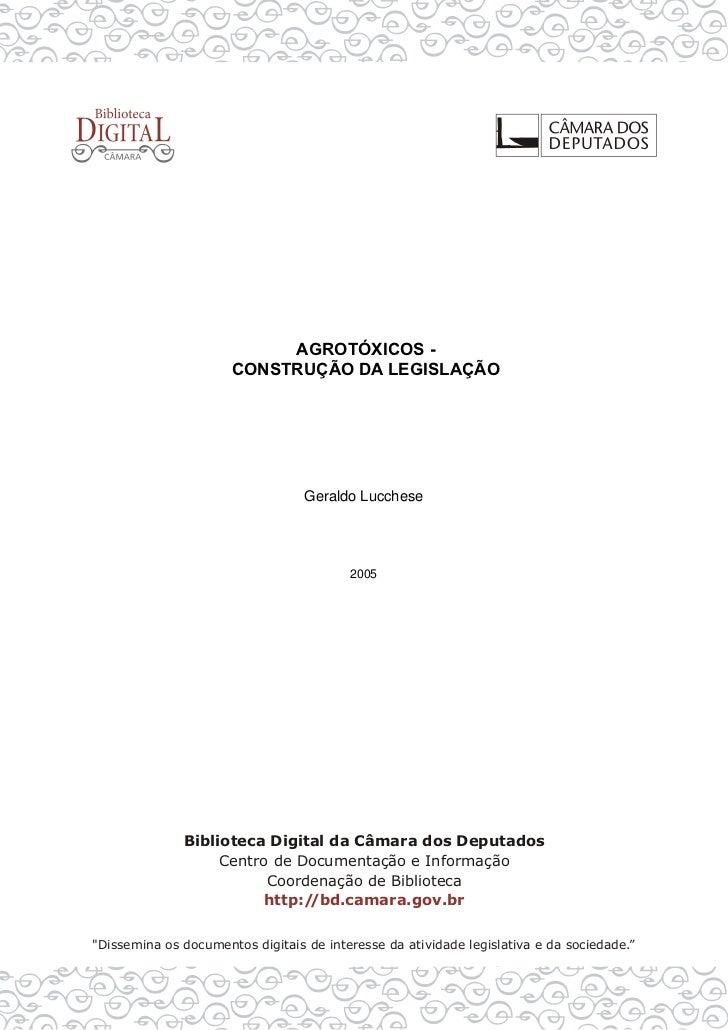 AGROTÓXICOS -CONSTRUÇÃO DA LEGISLAÇÃO      Geraldo Lucchese            2005