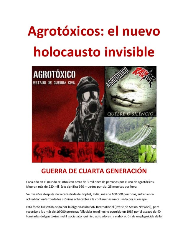 Agrotóxicos: el nuevo holocausto invisible  GUERRA DE CUARTA GENERACIÓN Cada año en el mundo se intoxican cerca de 3 millo...
