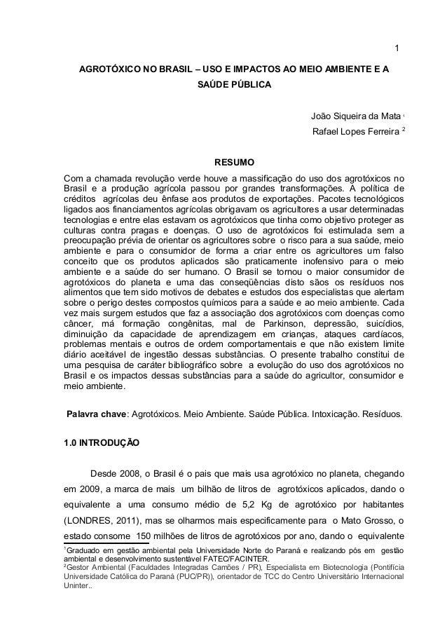 1       AGROTÓXICO NO BRASIL – USO E IMPACTOS AO MEIO AMBIENTE E A                                      SAÚDE PÚBLICA     ...