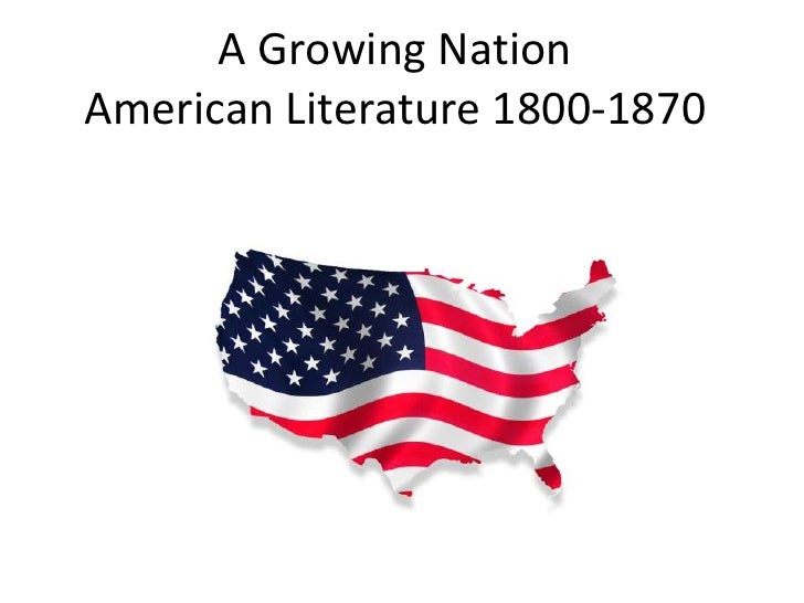 A Growing NationAmerican Literature 1800-1870<br />