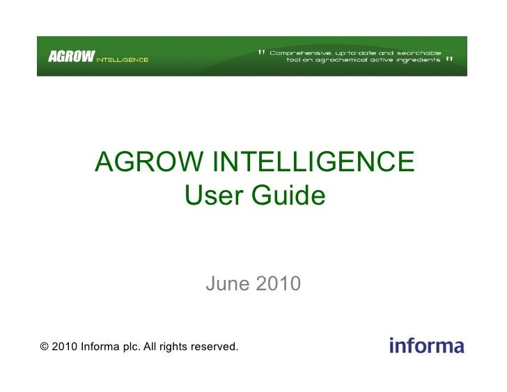 AGROW INTELLIGENCE               User Guide                                    June 2010  © 2010 Informa plc. All rights r...