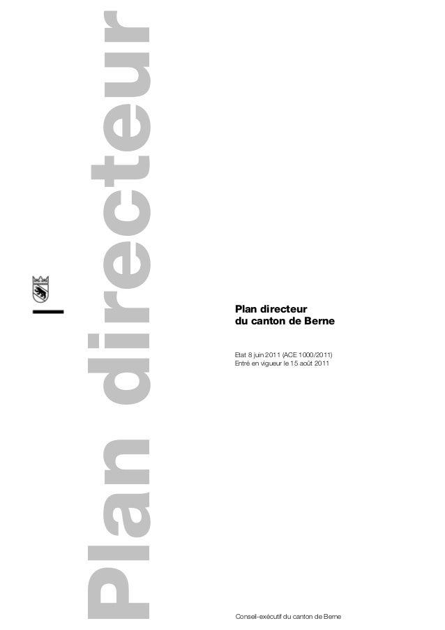 Plan directeur                 Plan directeur                 du canton de Berne                 Etat 8 juin 2011 (ACE 100...