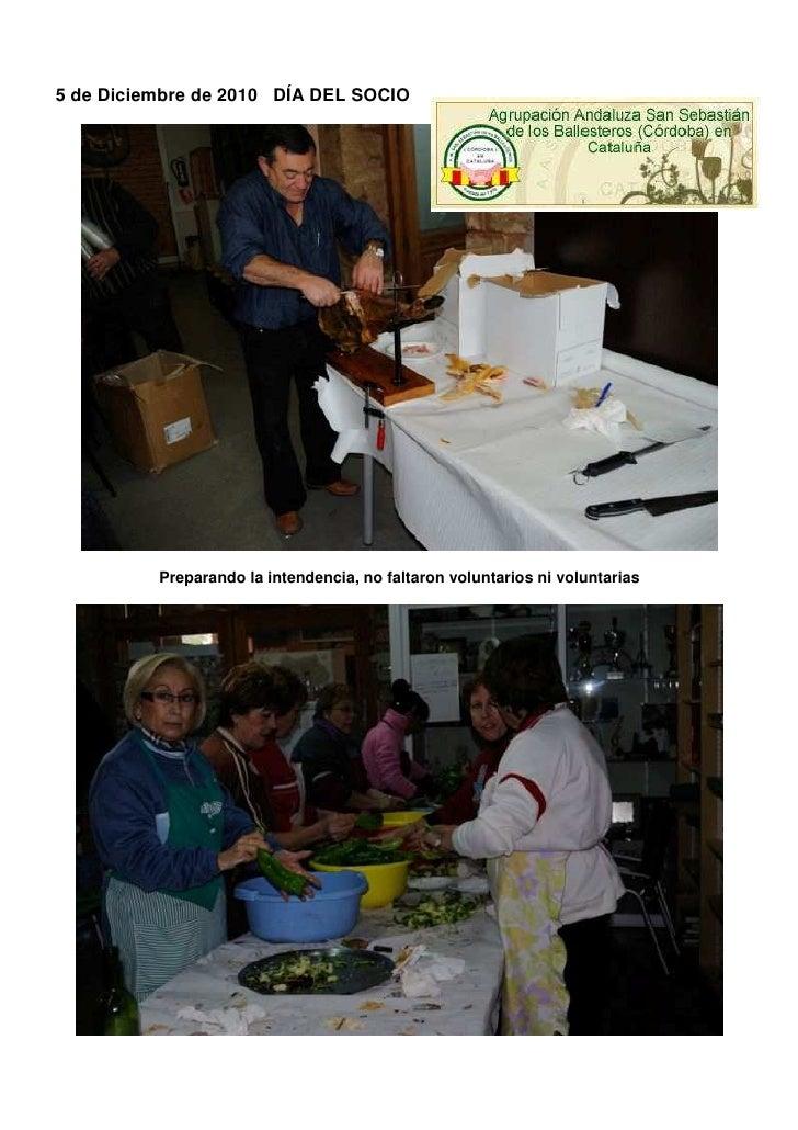 5 de Diciembre de 2010 DÍA DEL SOCIO          Preparando la intendencia, no faltaron voluntarios ni voluntarias