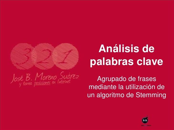Análisis depalabras clave   Agrupado de frasesmediante la utilización deun algoritmo de Stemming