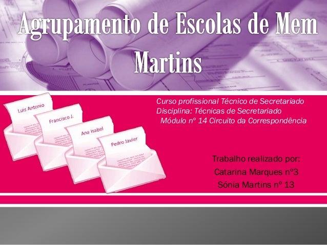 Trabalho realizado por: Catarina Marques nº3 Sónia Martins nº 13 Curso profissional Técnico de Secretariado Disciplina: Té...