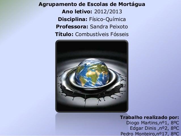 Agrupamento de Escolas de Mortágua Ano letivo: 2012/2013 Disciplina: Físico-Química Professora: Sandra Peixoto Título: Com...
