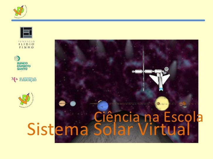 Ciência na Escola<br />Sistema Solar Virtual<br />