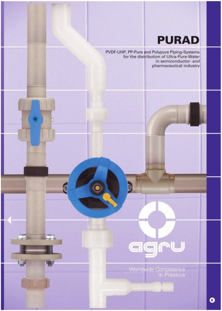 PVDF-UHP · PP-PURE · POLYPURE Fields of Application                        Product Range Transport of ultra-pure water    ...